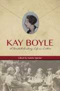 Kay Boyle: A Twentieth-Century Life in Letters