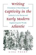Writing Captivity in the Early Modern Atlantic