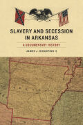 Slavery and Secession in Arkansas