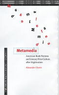 Metamedia: American Book Fictions and Literary Print Culture after Digitization