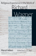 Religious Experience in the Work of Richard Wagner