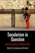 Secularism in Question: Jews and Judaism in Modern Times