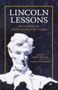 Lincoln Lessons: Reflections on America'a Greatest Leader