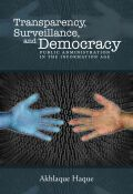 Surveillance,  Transparency, and Democracy