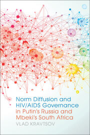 Norm Diffusion and HIV/AIDS Governance in Putin's Russia and Mbeki's South Africa