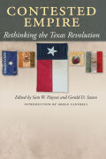 Contested Empire: Rethinking the Texas Revolution