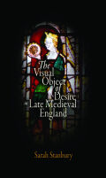 The Visual Object of Desire in Late Medieval England