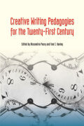 Creative Writing Pedagogies for the Twenty-First Century cover