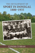 The Development of Sport in Donegal, 1880-1935 Cover