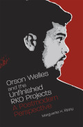 Orson Welles and the Unfinished RKO Projects: A Postmodern Perspective
