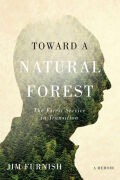 Toward a Natural Forest: The Forest Service in Transision (A Memoir)