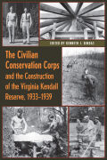The Civilian Conservation Corps and the Construction of the Virginia Kendall Reserve, 1933-1939 Cover