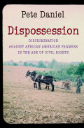 Dispossession: Discrimination against African American Farmers in the Age of Civil Rights