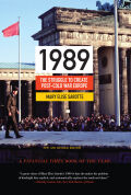 1989: The Struggle to Create Post-Cold War Europe Cover