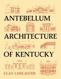Antebellum Architecture of Kentucky Cover
