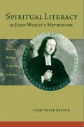 Spiritual Literacy in John Wesley's Methodism: Reading, Writing, and Speaking to Believe