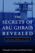 The Secrets of Abu Ghraib Revealed