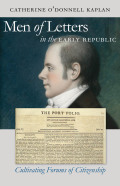 Men of Letters in the Early Republic: Cultivating Forums of Citizenship