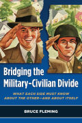 Bridging the Military-Civilian Divide: What Each Side Must Know About the Other—and About Itself
