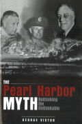 The Pearl Harbor Myth: Rethinking the Unthinkable