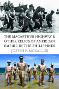 The MacArthur Highway and Other Relics of American Empire in the Philippines Cover