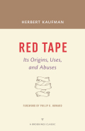 Red Tape: Its Origins, Uses, and Abuses