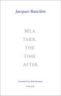 Béla Tarr, the Time After Cover