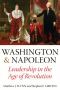 Washington and Napoleon: Leadership in the Age of Revolution