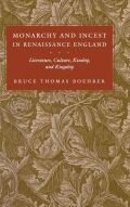 Monarchy and Incest in Renaissance England Cover
