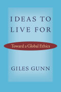 Ideas to Live For: Toward a Global Ethics