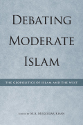 Debating Moderate Islam: The Geopolitics of Islam and the West