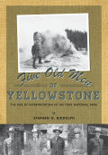 Five Old Men of Yellowstone: The Rise of Interpretation in the First National