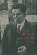 Egon Erwin Kisch, the Raging Reporter Cover