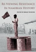 Re-Viewing Resistance in Namibian History Cover