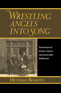 Wrestling Angels into Song: The Fictions of Ernest J. Gaines and James Alan McPherson