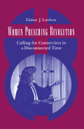 Women Preaching Revolution: Calling for Connection in a Disconnected Time