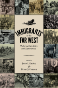 Immigrants in the Far West: Historical Identities and Experiences