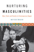 Nurturing Masculinities: Men, Food, and Family in Contemporary Egypt