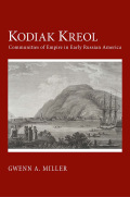 Kodiak Kreol: Communities of Empire in Early Russian America