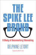 The Spike Lee Brand: A Study of Documentary Filmmaking