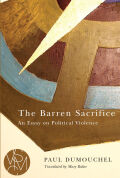 The Barren Sacrifice: An Essay on Political Violence