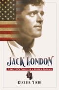 Jack London: A Writer's Fight for a Better America