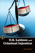 U.S. Latinos and Criminal Injustice Cover