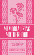 Memorializing Motherhood Cover
