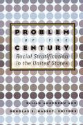 Problem of the Century: Racial Stratification in the United States
