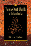 Valuing Deaf Worlds in Urban India Cover