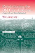 Rehabilitating the Old City of Beijing