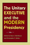 The Unitary Executive and the Modern Presidency cover