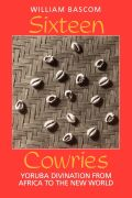 Sixteen Cowries: Yoruba Divination from Africa to the New World