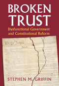 Broken Trust: Dysfunctional Government and Constitutional Reform
